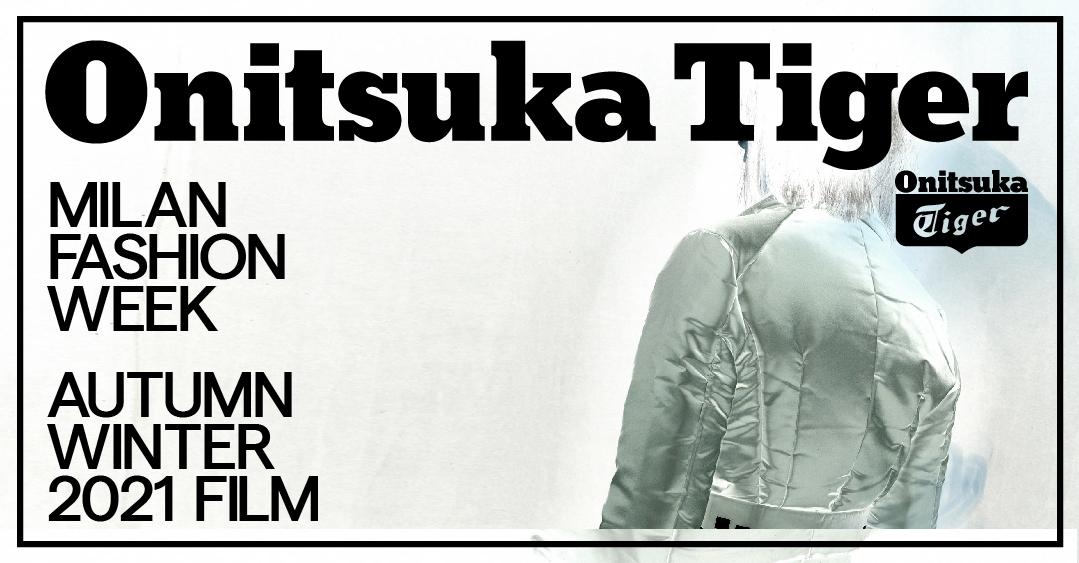 Catch The Onitsuka Tiger FW21 Presentation at Milan Fashion Week